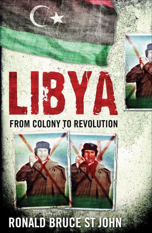 ليبيا من مستعمرة إلى ثورة - رونالد بروس