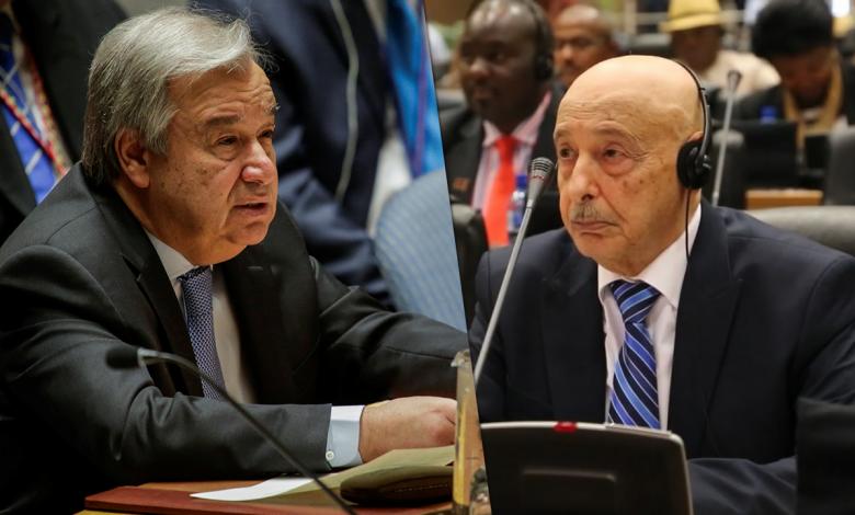 مجلس النواب المستشار عقيلة صالح والأمين العام للأمم المتحدة أنطونيو غوتيريش